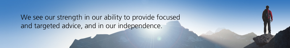 We see our strength in our ability to provide focused  and targeted advice, and in our independence.